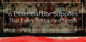 6 Essential Bar Supplies That Every Restaurant Needs