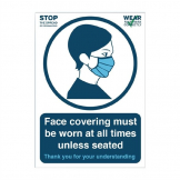 Face Covering Must Be Worn at All Times Unless Seated Vinyl Sign A4