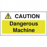 Caution Dangerous Machine Sign
